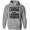 That's What I Do I Drink And I Know Things   awesomethreadz