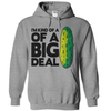I'm Kind Of A Big Dill Pickle  [T-Shirt] awesomethreadz