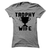 Trophy Wife  [T-Shirt] awesomethreadz