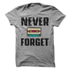 Never Forget  [T-Shirt] awesomethreadz