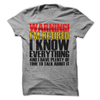 Warning I'm Retired I Know Everything And I Have Time To Talk About It  [T-Shirt] awesomethreadz