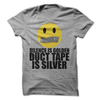 Silence Is Golden Duct Tape Is Silver  [T-Shirt] awesomethreadz