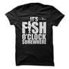 It's Fish O'Clock Somewhere   awesomethreadz