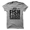 It's Fish O'Clock Somewhere  [T-Shirt] awesomethreadz