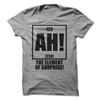 AH! The Element Of Surprise  [T-Shirt] awesomethreadz