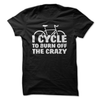 I Cycle To Burn Of The Crazy  [T-Shirt] awesomethreadz