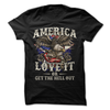 America Love It Or Get Out  [T-Shirt] awesomethreadz