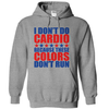 I Don't Do Cardio Because These Colors Don't Run  [T-Shirt] awesomethreadz