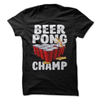 Beer Pong Champ  [T-Shirt] awesomethreadz
