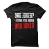 Dad Jokes I Think You Mean Rad Jokes  [T-Shirt] awesomethreadz