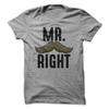 Mr. Right Mustache  [T-Shirt] awesomethreadz
