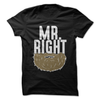 Mr. Right Beard  [T-Shirt] awesomethreadz