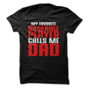 My Favorite Baseball Player Calls Me Dad  [T-Shirt] awesomethreadz