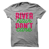 River Hair Don't Care  [T-Shirt] awesomethreadz