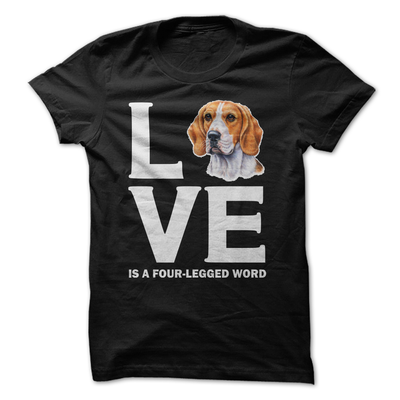 Beagle Love Is A Four-Legged Word  [T-Shirt] awesomethreadz