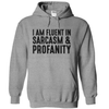I Am Fluent In Sarcasm And Profanity  [T-Shirt] awesomethreadz