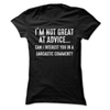 I'm Not Great At Advice Can I Interest You In A Sarcastic Comment  [T-Shirt] awesomethreadz