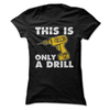 This Is Only A Drill  [T-Shirt] awesomethreadz