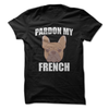 Pardon My French  [T-Shirt] awesomethreadz