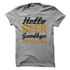 Hello Beer Goodbye Problems  [T-Shirt] awesomethreadz