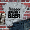 Shhhhh Bring Me A Beer  [T-Shirt] awesomethreadz