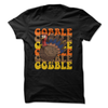 Gobble Gobble Gobble  [T-Shirt] awesomethreadz