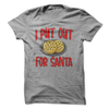I Put Out For Santa (CHRISTMAS)  [T-Shirt] awesomethreadz