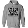 I'm The Crazy Aunt Everyone Warned You About  [T-Shirt] awesomethreadz