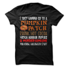 I Just Want To Go To A Pumpkin Patch... You Know Halloween Stuff  [T-Shirt] awesomethreadz