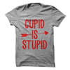 Cupid Is Stupid Valentines T-Shirt  [T-Shirt] awesomethreadz