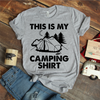 This Is My Camping Shirt  [T-Shirt] awesomethreadz
