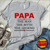 Papa The Man The Myth The Legend  [T-Shirt] awesomethreadz