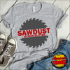 Sawdust Is Man Glitter  [T-Shirt] awesomethreadz