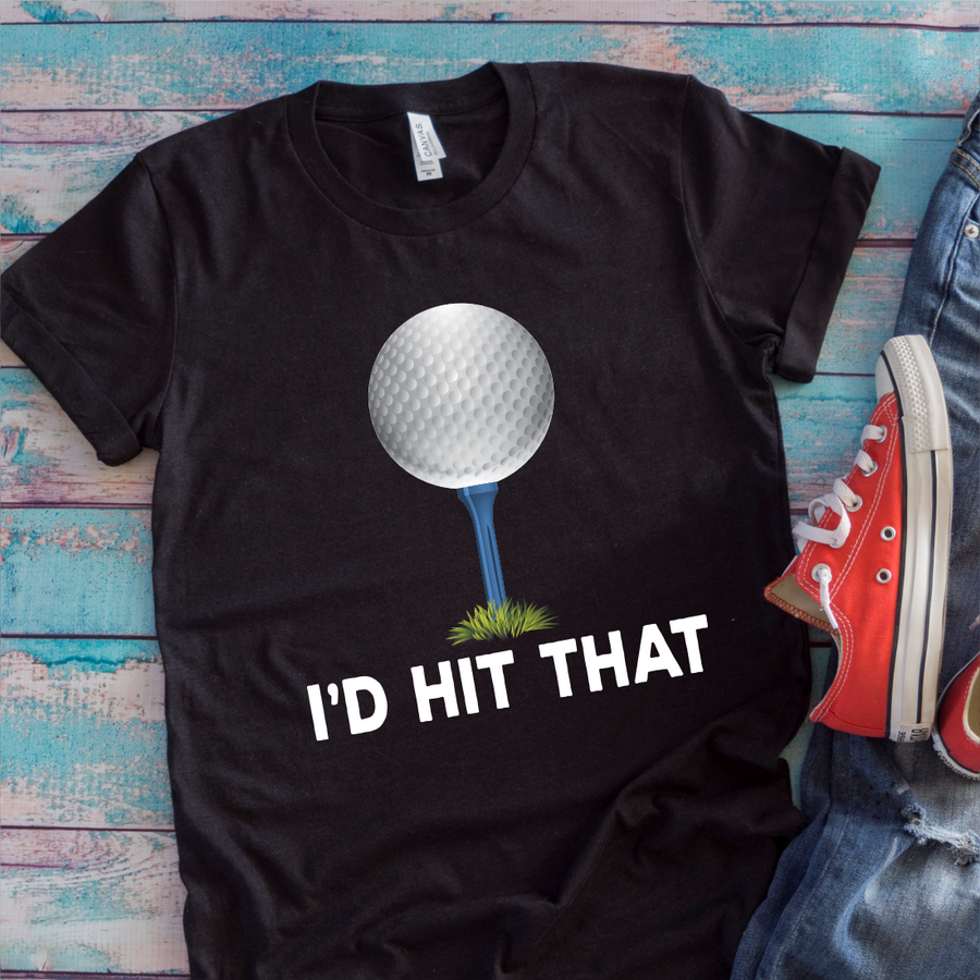 c061b4ab I'd Hit That Golf Ball [T-Shirt] awesomethreadz
