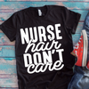 Nurse Hair Don't Care  [T-Shirt] awesomethreadz