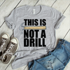 This Is Not A Drill  [T-Shirt] awesomethreadz