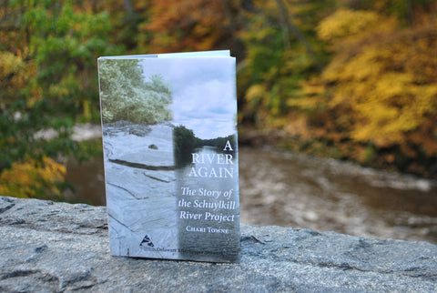 A River Again: The Story of the Schuylkill River Project