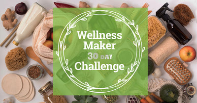 Join Our 30 Day Wellness Maker Challenge