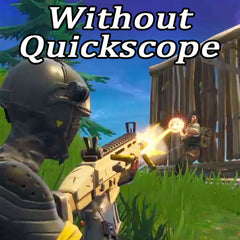 Hard to See Without Quickscope