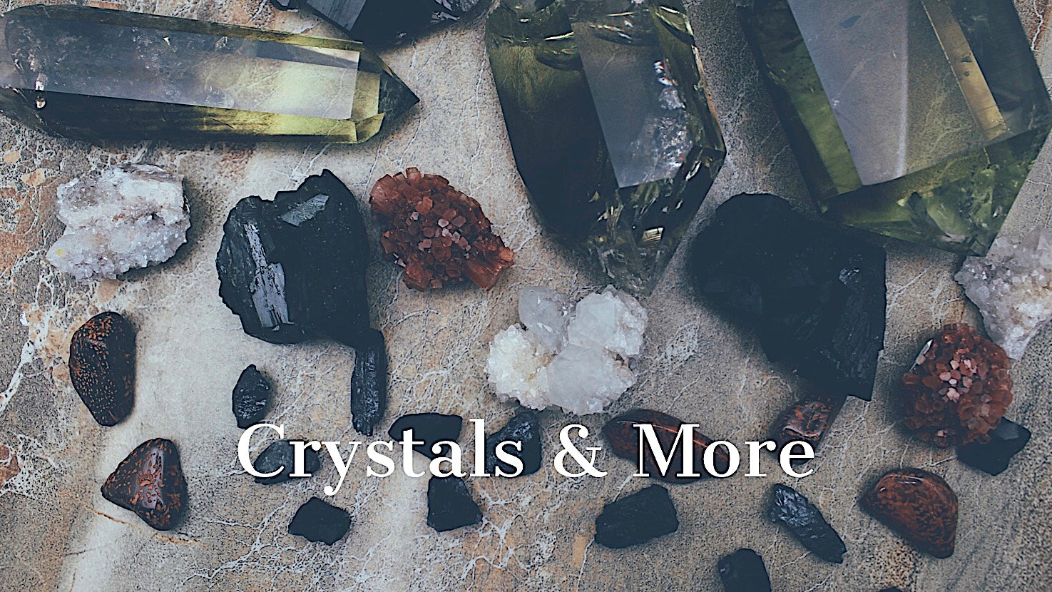 CRYSTALS AND MORE