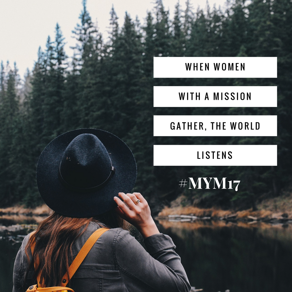When women with a mission gather, the world listens