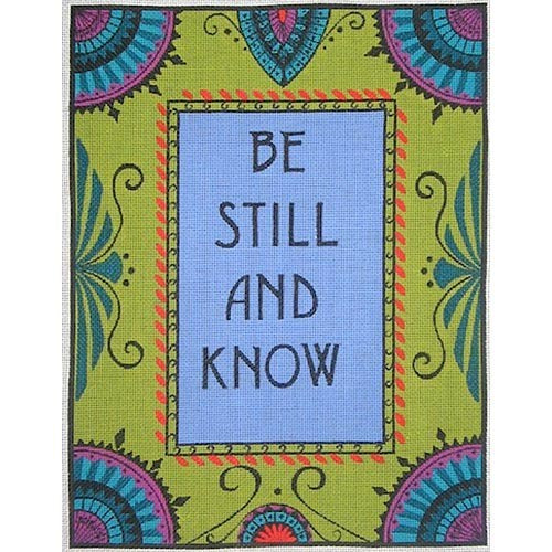 Be Still and Know 13 or 18 mesh