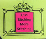 #42 Less Bitching More Stitching