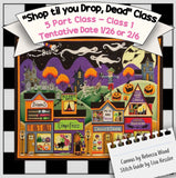 """Shop til you Drop, Dead"" 5 Part Class Series"