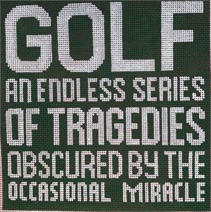 Golf: an endless series of tragedies