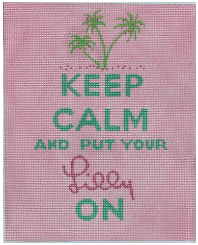 Keep Calm & Put Your Lilly On