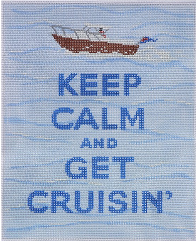 """Keep Calm... Get Cruisin' "" - BeStitched Needlepoint"