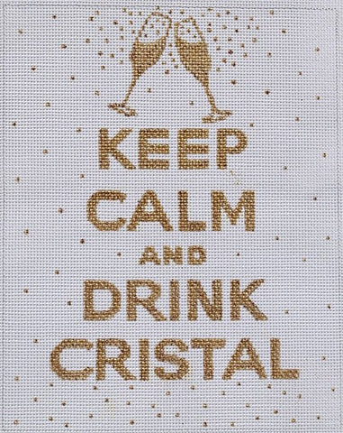 Keep Calm...Drink Cristal