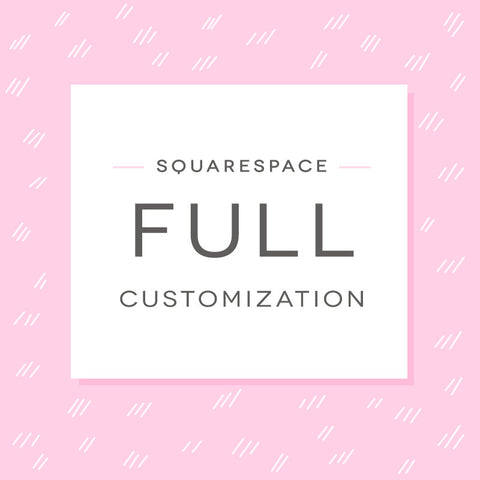 Squarespace Full Customization