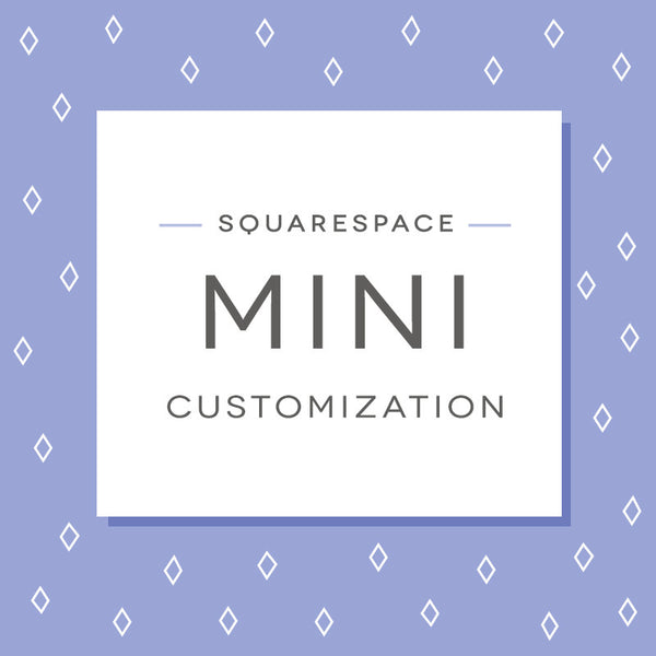 Squarespace Mini Customization